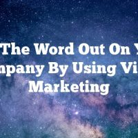 Get The Word Out On Your Company By Using Video Marketing