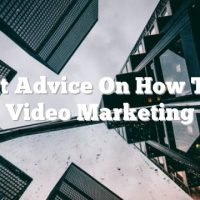 Great Advice On How To Do Video Marketing