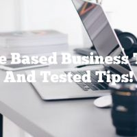 Home Based Business Tried And Tested Tips!