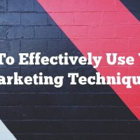 How To Effectively Use Video Marketing Techniques