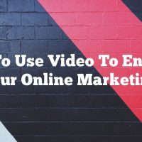 How To Use Video To Enhance Your Online Marketing