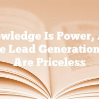 Knowledge Is Power, And These Lead Generation Tips Are Priceless