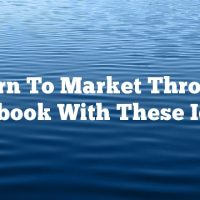 Learn To Market Through Facebook With These Ideas.