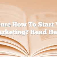 Not Sure How To Start Video Marketing? Read Here!