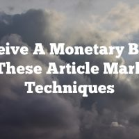 Receive A Monetary Boost With These Article Marketing Techniques