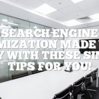 Search Engine Optimization Made Very Easy With These Simple Tips For You!