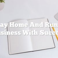 Stay Home And Run A Business With Success