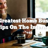 The Greatest Home Business Tips On The Internet