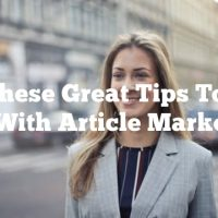 Use These Great Tips To Help You With Article Marketing