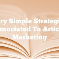 Very Simple Strategies Associated To Article Marketing