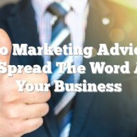 Video Marketing Advice To Help Spread The Word About Your Business