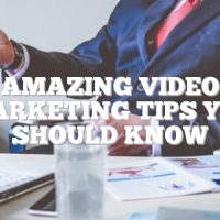 Amazing Video Marketing Tips You Should Know
