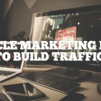 Article Marketing Ideas To Build Traffic!