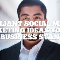 Brilliant Social Media Marketing Ideas To Help Your Business Stand Out