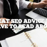 Great SEO Advice You Have To Read About