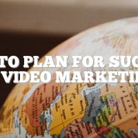How To Plan For Success In Video Marketing