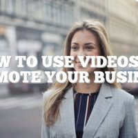 How To Use Videos To Promote Your Business