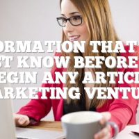 Information That You Must Know Before You Begin Any Article Marketing Venture