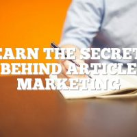 Learn The Secrets Behind Article Marketing