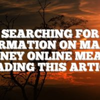 Searching For Information On Making Money Online Means Reading This Article