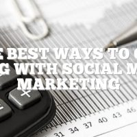The Best Ways To Get Going With Social Media Marketing