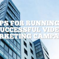 Tips For Running A Successful Video Marketing Campaign