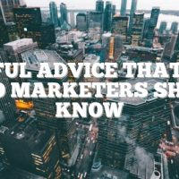Useful Advice That All Video Marketers Should Know