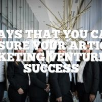 Ways That You Can Ensure Your Article Marketing Venture Is A Success