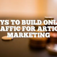 Ways To Build Online Traffic For Article Marketing
