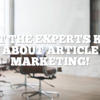 What The Experts Know About Article Marketing!