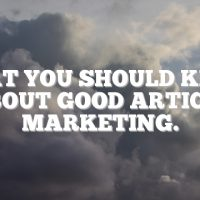 What You Should Know About Good Article Marketing.
