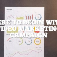 Where To Begin With A Video Marketing Campaign