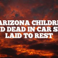 2 Arizona children found dead in car seats laid to rest