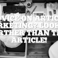 Advice On Article Marketing? Look No Further Than This Article!