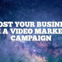Boost Your Business With A Video Marketing Campaign
