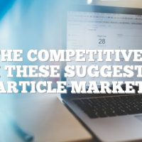 Get The Competitive Edge With These Suggestions On Article Marketing