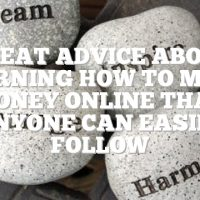 Great Advice About Learning How To Make Money Online That Anyone Can Easily Follow