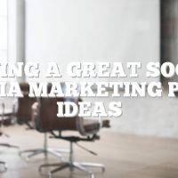 Having A Great Social Media Marketing Plan Ideas