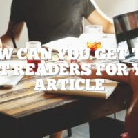 How Can You Get The Most Readers For Your Article