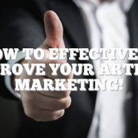 How To Effectively Improve Your Article Marketing!