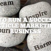 How To Run A Successful Article Marketing Business