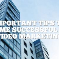 Important Tips To Become Successful With Video Marketing