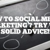 New To Social Media Marketing ? Try This Solid Advice!