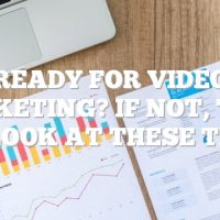 Ready For Video Marketing? If Not, Take A  Look At These Tips