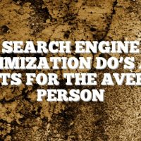 Search Engine Optimization Do's And Don'ts For The Average Person