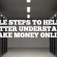 Simple Steps To Help You Better Understand Make Money Online
