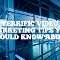 Terrific Video Marketing Tips You Should Know About