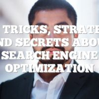 Tips, Tricks, Strategies And Secrets About Search Engine Optimization