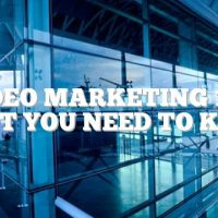 Video Marketing 101: What You Need To Know