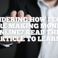 Wondering How People Are Making Money Online? Read This Article To Learn!